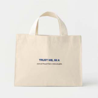 Trust Me I m a Construction Manager Canvas Bags