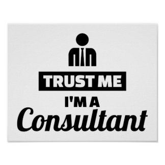 Trust me I'm a consultant Poster