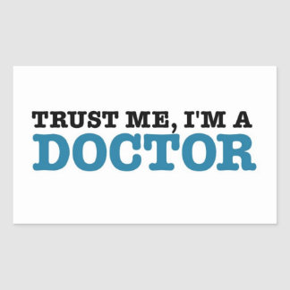 Trust Me I m A Doctor Rectangle Stickers