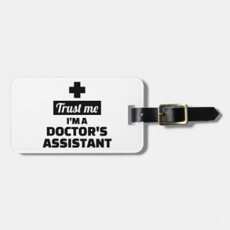 Trust me I'm a doctor's assistant Luggage Tag