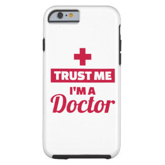 Trust me I'm a doctor Tough iPhone 6 Case
