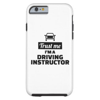 Trust me I'm a driving instructor Tough iPhone 6 Case
