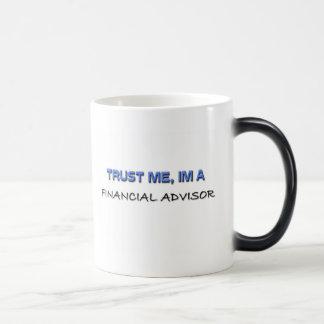 Trust Me I m a Financial Advisor Mugs