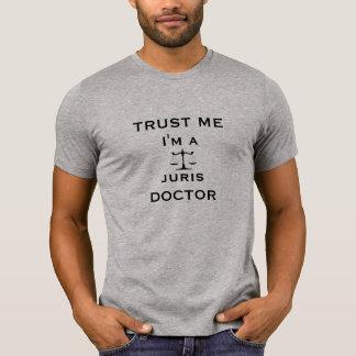 Trust Me I m a Juris Doctor Tshirts
