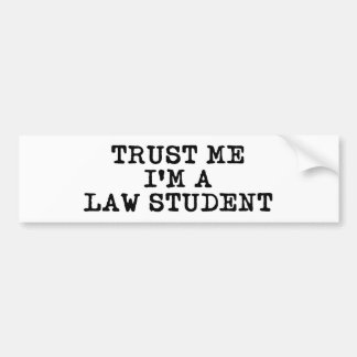 Trust Me I m a Law Student Bumper Stickers