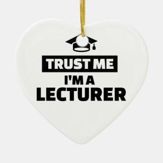 Trust me I'm a lecturer Ceramic Ornament