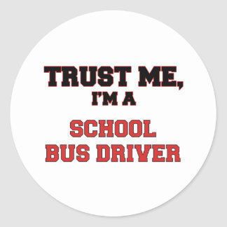 Trust Me I m a My School Bus Driver Round Stickers