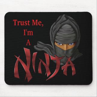 Trust Me I m A Ninja Mouse Pads