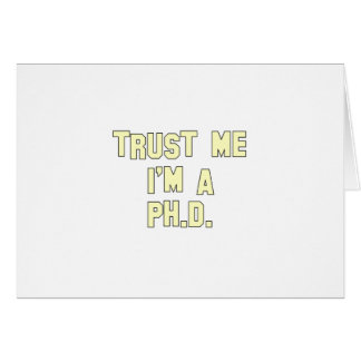 Trust Me I m a Ph D Cards