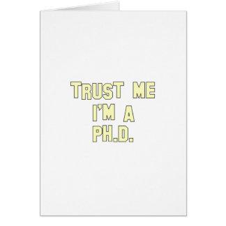 Trust Me I m a Ph D Card