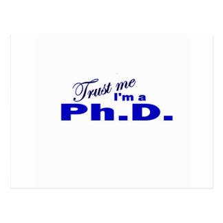 Trust Me I m a Ph D Post Card