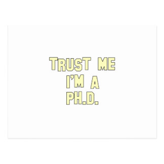 Trust Me I m a Ph D Post Cards