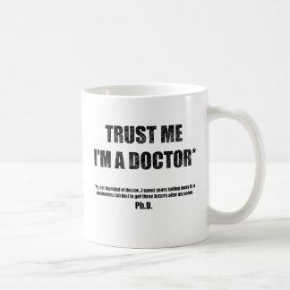 Trust Me I m a PhD Mug