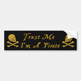 Trust Me I'm A Pirate Bumper Sticker