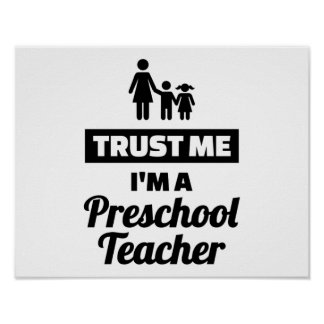 Trust me I'm a preschool teacher Poster