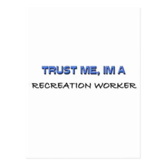 Trust Me I m a Recreation Worker Postcard