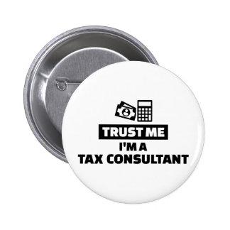 Trust me I'm a tax consultant 6 Cm Round Badge