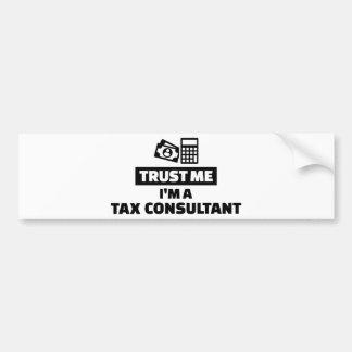 Trust me I'm a tax consultant Bumper Sticker