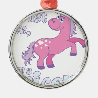trust me i´m a unicorn metal ornament