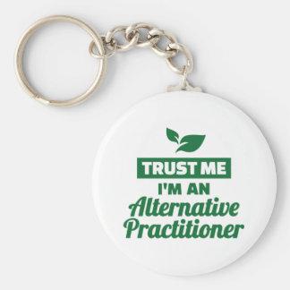 Trust me I'm an alternative practitioner Key Ring