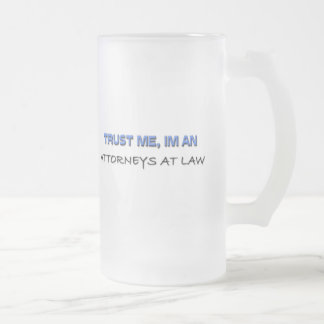 Trust Me I m an Attorneys At Law Mugs
