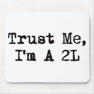 Trust Me, I'm A 2L Mouse Pad