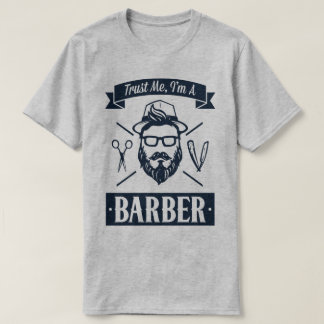 Trust Me I'm A Barber Funny Work Humour T-Shirt