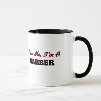 Trust me I'm a Barber Mug