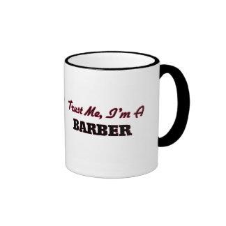 Trust me I'm a Barber Ringer Mug