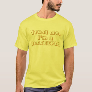 Trust Me, I'm a BeeKeeper T-Shirt