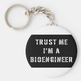 Trust Me I'm A Bioengineer Key Ring