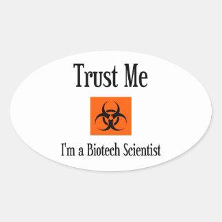 Trust Me. I'm a Biotech Scientist. Oval Sticker