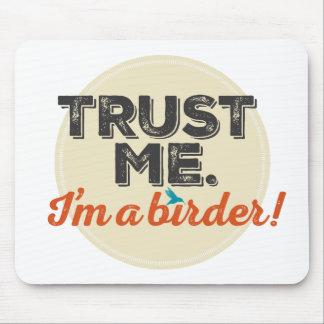 Trust me. I'm a Birder! Emblem Mouse Pad