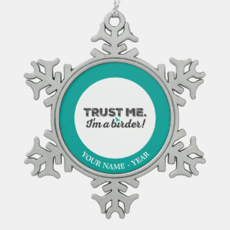 Trust me. I'm a Birder! Pewter Snowflake Decoration