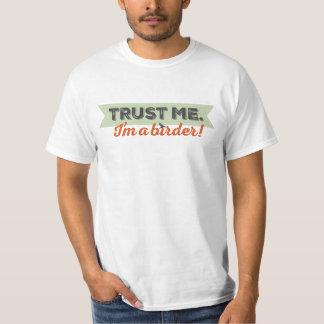 Trust me. I'm a Birder! Ribbon T-shirts