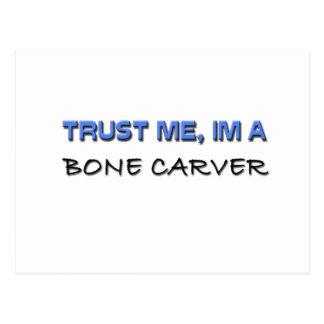Trust Me I'm a Bone Carver Postcard