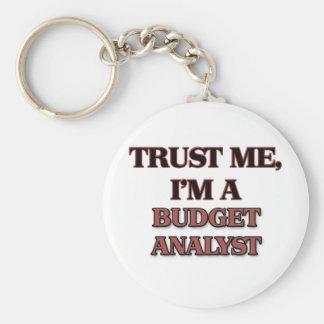 Trust Me I'm A BUDGET ANALYST Key Chain