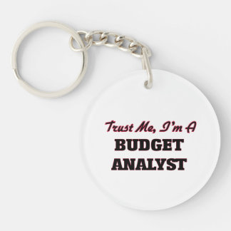 Trust me I'm a Budget Analyst Acrylic Key Chains