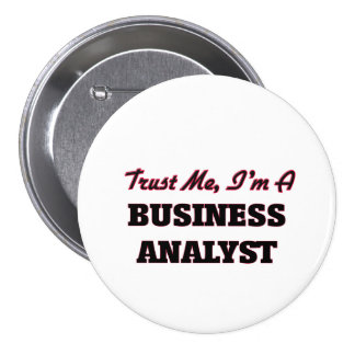 Trust me I'm a Business Analyst 7.5 Cm Round Badge