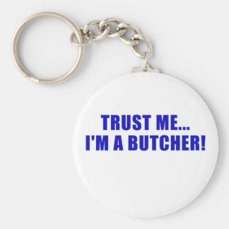 Trust Me Im a Butcher Key Ring
