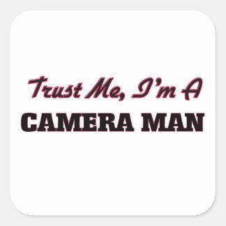 Trust me I'm a Camera Man Square Sticker