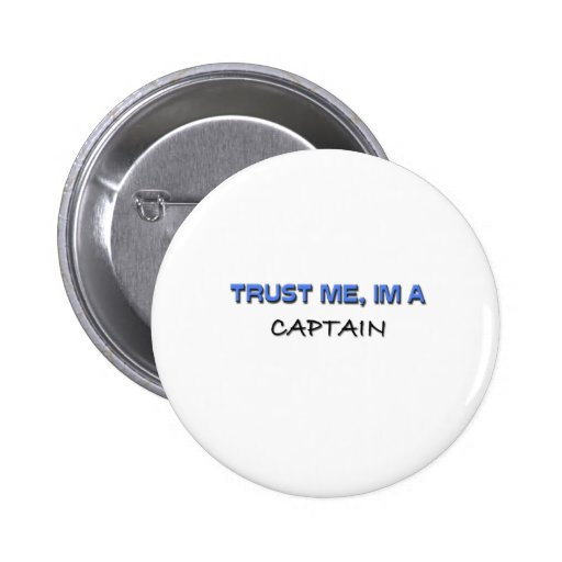 Trust Me I'm a Captain Pin