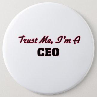 Trust me I'm a Ceo 6 Cm Round Badge