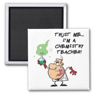 Trust Me... I'm a Chemistry Teacher Square Magnet