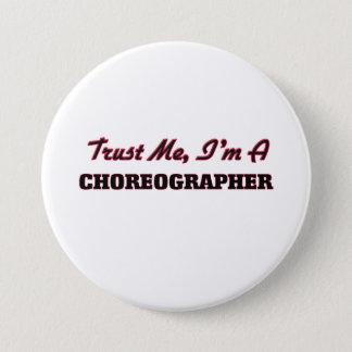 Trust me I'm a Choreographer 7.5 Cm Round Badge