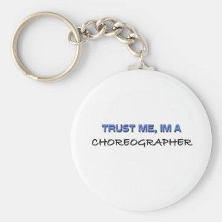 Trust Me I'm a Choreographer Key Ring