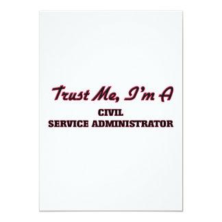 Trust me I'm a Civil Service Administrator 13 Cm X 18 Cm Invitation Card