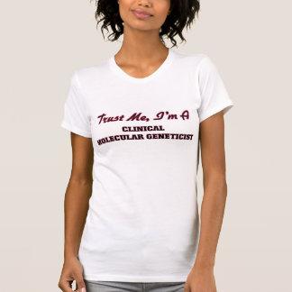 Trust me I'm a Clinical Molecular Geneticist Tshirt