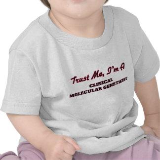 Trust me I'm a Clinical Molecular Geneticist T Shirt