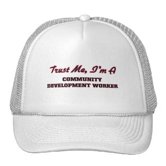 Trust me I'm a Community Development Worker Trucker Hat